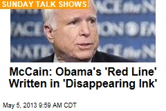 McCain: Obama's 'Red Line' Written in 'Disappearing Ink'