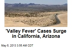 'Valley Fever' Cases Surge in Calif., Ariz.