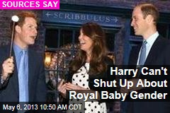 Harry Can&amp;#39;t Shut Up About Royal Baby Gender