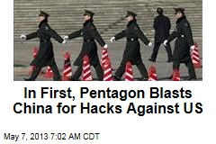 In First, Pentagon Blasts China for Hacks Against US