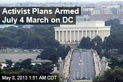 Activist Plans Armed July 4 March on DC