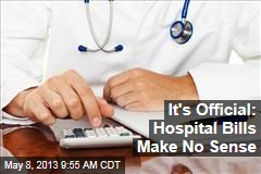 It's Official: Hospital Bills Make No Sense