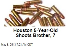 Houston 5-Year-Old Shoots Brother, 7