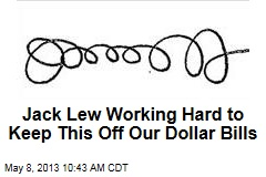 Jack Lew Working Hard to Keep This Off Our Dollar Bills