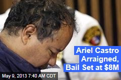 Ariel Castro Arraigned, Bail Set at $8M