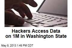 Hackers Access Data on 1M in Washington State