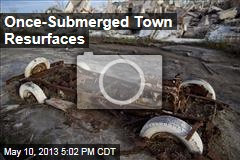 Once-Submerged Town Resurfaces