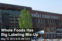 Whole Foods Has Big Labeling Mix-Up
