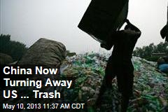 China Now Turning Away US ... Trash