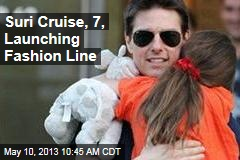 Suri Cruise, 7, Launching Fashion Line
