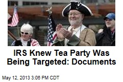 New Docs Reveal IRS Knew Tea Party Was Being Targeted