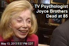 TV Psychologist Joyce Brothers Dead at 85