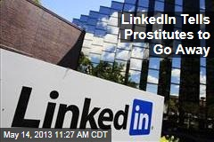 LinkedIn Tells Prostitutes to Go Away