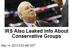 IRS Also Leaked Info About Conservative Groups