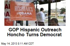 GOP Hispanic Outreach Honcho Turns Democrat