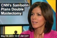 CNN's Sambolin Plans Double Mastectomy
