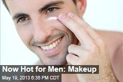 Now Hot for Men: Makeup