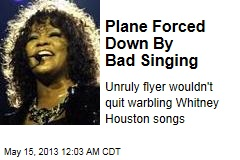 Bad Singing Forces Down Plane