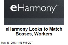 eHarmony Looks to Match Bosses, Workers