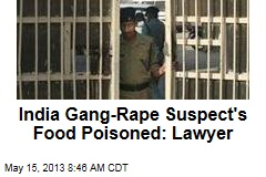 India Gang-Rape Suspect's Food Poisoned: Lawyer