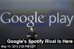 Google&amp;#39;s Spotify Rival Is Here