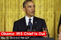 Obama: Acting IRS Chief Is Out