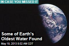 Some of Earth&amp;#39;s Oldest Water Found