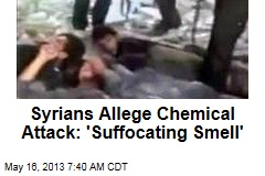 Syrians Allege Chemical Attack: &amp;#39;Suffocating Smell&amp;#39;