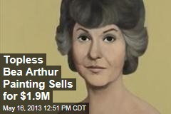 Topless Bea Arthur Painting Sells for $1.9M
