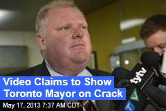 Video Claims to Show Toronto Mayor on Crack