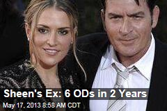 Sheen&amp;#39;s Ex: 6 ODs in 2 Years