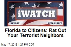Florida to Citizens: Rat Out Your Terrorist Neighbors