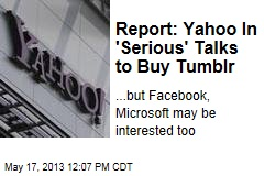 Report: Yahoo In &amp;#39;Serious&amp;#39; Talks to Buy Tumblr