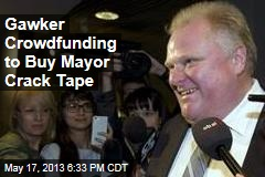 Gawker Crowdfunding to Buy Mayor Crack Tape
