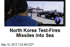 North Korea Test-Fires Missiles Into Sea