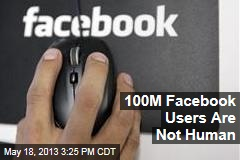 100M Facebook Users Are Not Human