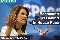 Bachmann Slips Behind in House Race