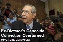 Ex-Dictator&amp;#39;s Genocide Conviction Overturned