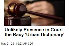 Unlikely Presence in Court: the Racy &amp;#39;Urban Dictionary&amp;#39;