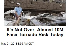 'Devastating' Tornadoes Still Loom Today