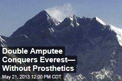 Double Amputee Summits Everest&amp;mdash; Without Prosthetics