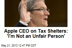 Apple CEO on Tax Shelters: 'I'm Not an Unfair Person'