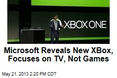 Microsoft Reveals New XBox, Focuses on TV, Not Games