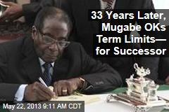 33 Years Later, Mugabe OKs Term Limits&amp;mdash; for Successor