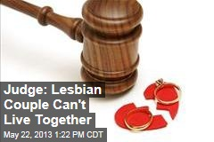 Judge: Lesbian Couple Can't Live Together