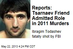 Reports: Tsarnaev Friend Admitted Role in 2011 Murders