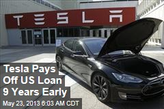 Tesla Pays Off US Loan 9 Years Early