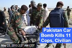 Pakistan Car Bomb Kills 11 Cops, Civilian