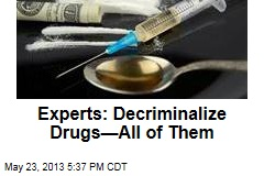 Experts: Decriminalize Drugs—All of Them