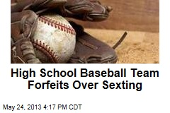 High School Baseball Team Forfeits Over Sexting